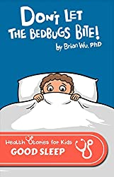 Don't Let the Bedbugs Bite!: Health Stories for Kids: Good Sleep (English Edition)