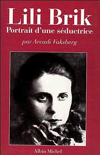 Lili Brik: Portrait d'une séductrice