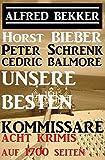 Unsere besten Kommissare: Acht Kriminalromane auf 1700 Seiten