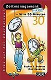 Zeitmanagement - fit in 30 Minuten (Kids auf der Überholspur) - Lothar J Seiwert