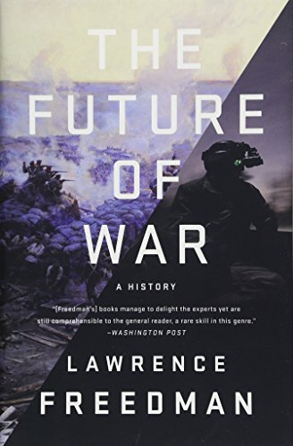 The Future of War: A History por Lawrence Freedman