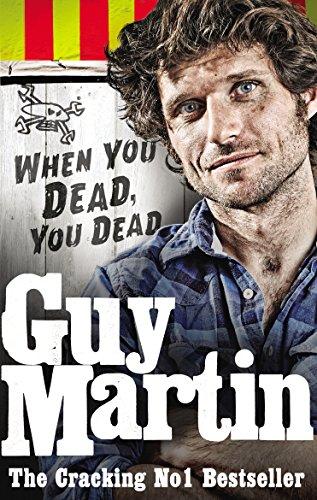 Guy Martin: When You Dead, You Dead por Guy Martin