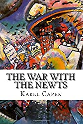 The War with the Newts by Karel Capek (2015-07-19)