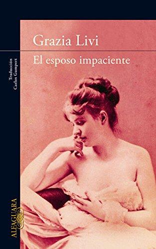 EL ESPOSO IMPACIENTE (LITERATURAS) por Grazia Livi