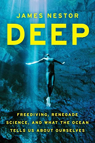 [(Deep : Freediving, Renegade Science, and What the Ocean Tells Us about Ourselves)] [By (author) James Nestor] published on (May, 2015)