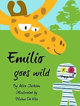 Emilio goes wild - a picture book for children (English Edition) di [Jackson, Alice]