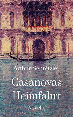 Casanovas Heimfahrt: Novelle