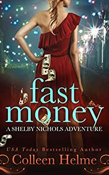 Fast Money: A Shelby Nichols Mystery Adventure (Shelby Nichols Adventure Book 2) by [Helme, Colleen]