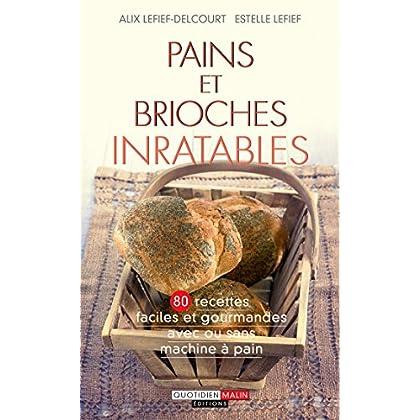 Pains et brioches inratables (Les Inratables)
