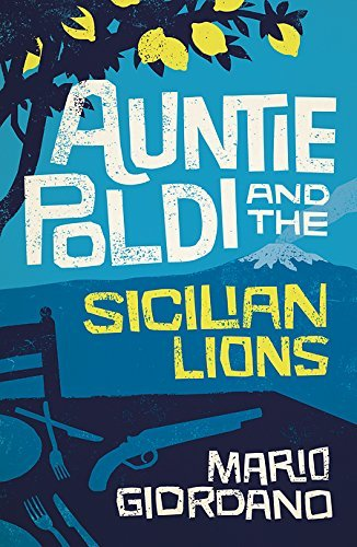 AUNTIE POLDI and the Sicilian Lions (Auntie Poldi 1) by Mario Giordano (2016-07-14)