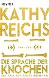 Kathy Reichs ´Die Sprache der Knochen: Thriller (Die Tempe-Brennan-Romane, Band 18)´ bestellen bei Amazon.de