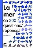 La Mer en 300 questions réponses