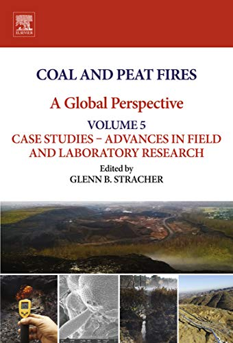 Coal and Peat Fires: A Global Perspective: Volume 5: Case Studies - Advances in Field and Laboratory Research (English Edition) - Case Fire Kindle Cobalt