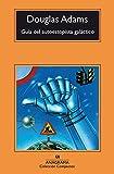 Guía del autoestopista galáctico (Compactos nº 454) (Spanish Edition)