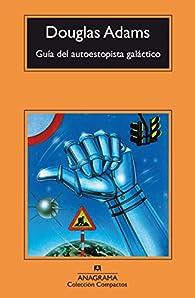 Guía del autoestopista galáctico par Douglas Adams