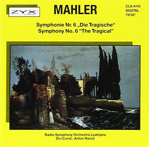 """Mahler: Symphony No. 6 """"The Tragical"""""""