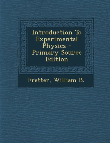 Introduction to Experimental Physics - Primary Source Edition