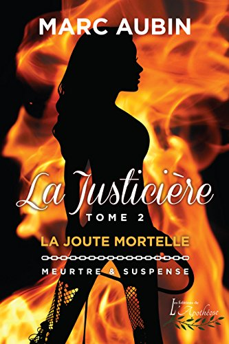 La Justicière - tome 2: La joute mortelle - Marc Aubin (2018) sur Bookys
