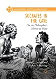 Socrates in the Cave: On the Philosopher's Motive in Plato (Recovering Political Philosophy)