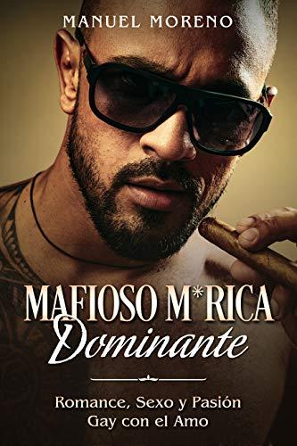 Mafioso M*rica Dominante de Manuel Moreno