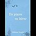 """Un piano en hiver: Nouvelle précédent le roman """"Les Silences de Thalès"""""""
