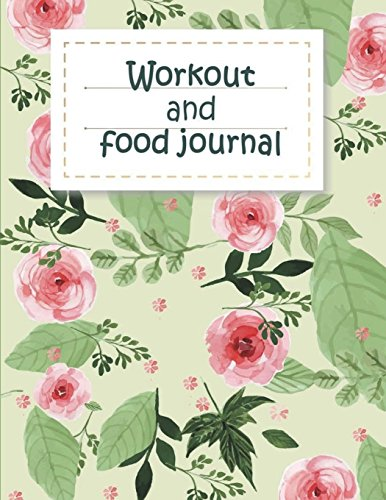 Workout and food journal: Fitness Journal and Diary Workout log:Gym Training Log Book 120 pages Large Print 8.5