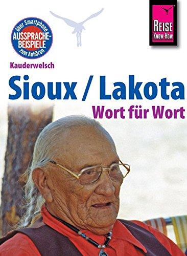 hführer Sioux / Lakota - Wort für Wort: Kauderwelsch-Band 193 ()