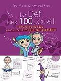 Le défi des 100 jours ! - Cahier d'exercices pour vivre la magie au quotidien