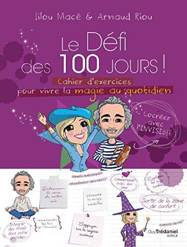 Le dfi des 100 jours ! : Cahier d'exercices pour vivre la magie au quotidien