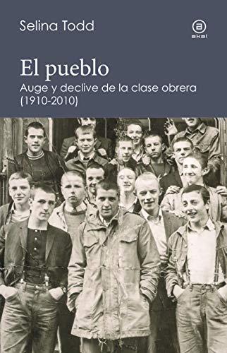 El Pueblo. Auge y declive de la clase obrera británica (1910-2010) (reverso nº 5) por Selina Todd