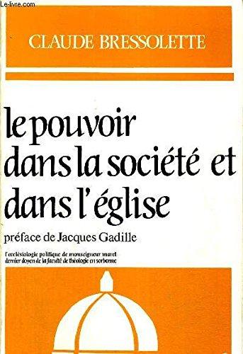 Le pouvoir dans la socit et dans l'Eglise: L'ecclsiologie politique de Mgr Maret, doyen de la facult de thologie de Sorbonne au XIXe sicle