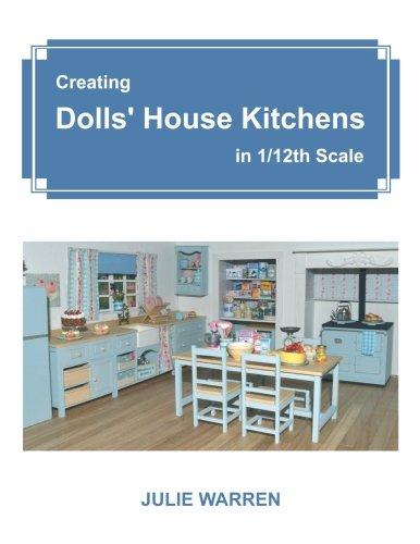 Creating Dolls' House Kitchens in 1/12th Scale por Julie Warren