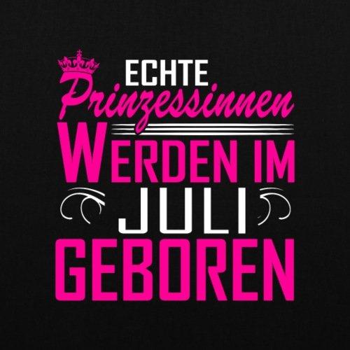 Spreadshirt Geburtstag Echte Prinzessinnen Juli Geboren Spruch Stoffbeutel Schwarz
