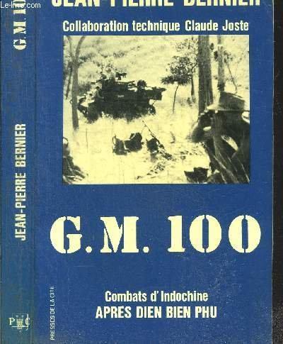 G.M. Groupement mobile 100 : Combats d'Indochine aprs Din Bin Phu (Collection Troupes de choc)