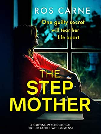 The Stepmother A Gripping Psychological Thriller Packed With Suspense Ebook Carne Ros Amazon Co Uk Kindle Store