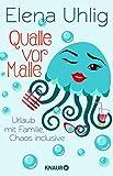 Buchinformationen und Rezensionen zu Qualle vor Malle: Urlaub mit Familie, Chaos inclusive von Elena Uhlig