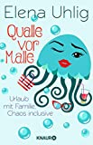 Qualle vor Malle: Urlaub mit Familie, Chaos inclusive - Elena Uhlig