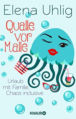 Buchseite und Rezensionen zu 'Qualle vor Malle: Urlaub mit Familie, Chaos inclusive' von Elena Uhlig