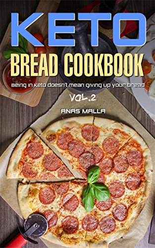 Ketogenic Bread: 25 Low Carb Cookbook Recipes for Keto ...