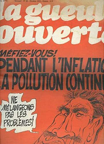 LA GUEULE OUVERTE, LE JOURNAL QUI ANNONCE LA FIN DU MONDE. MENSUEL ECOLOGIQUE N°24, OCTOBRE 1974. MEFIEZ-VOUS ! PENDANT L'INFLATION, LA POLLUTION CONTINUE, NE MELANGEONS PAS LES PROBLEMES / EDF, L'UNI-NATIONALE QUI ANNONCE LA FIN DU MONDE / ... par COLLECTIF