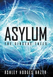 Asylum: The Circeae Tales by Ashley Hodges Bazer (2012-08-21)