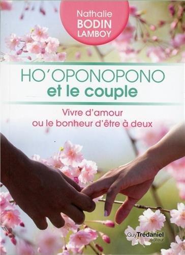 Ho'oponopono et le couple : Vivre d&...