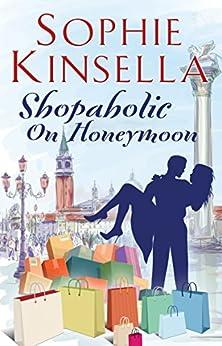 Shopaholic on Honeymoon (Short Story) (Shopaholic series) by [Kinsella, Sophie]