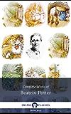 Complete Works of Beatrix Potter - Complete Peter Rabbit Books (Delphi Classics)