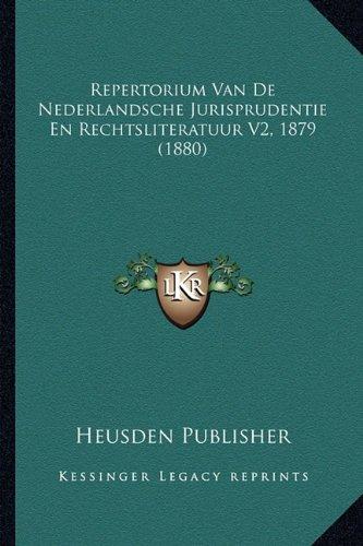 Repertorium Van de Nederlandsche Jurisprudentie En Rechtsliteratuur V2, 1879 (1880)