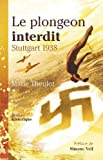 Le plongeon interdit : Stuttgart 1938