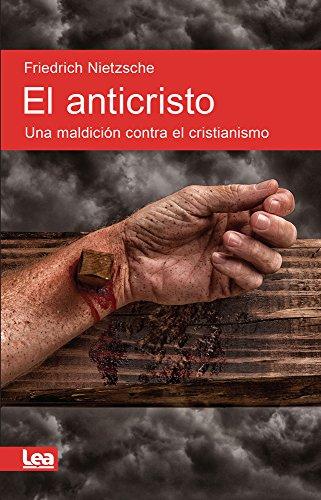 El Anticristo: Una Maldición Contra El Cristianismo (Espiritualidad & Pensamiento / Spirituality and Thought)