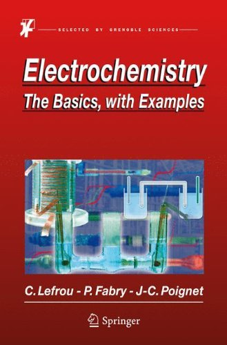 Electrochemistry: The Basics, With Examples by Christine Lefrou (2012-05-25)