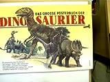 Das grosse Posterbuch der Dinosaurier,