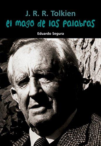 J. R. R. Tolkien. El mago de las palabras (Biografía joven) por Eduardo Segura Fernández